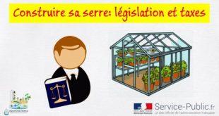 Construire une serr, législation et taxes