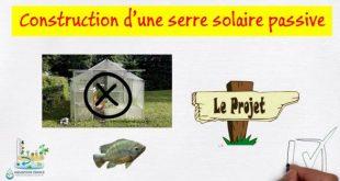 Projet de construction d'une serre solaire passive semi enterrée aquaponique