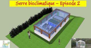 Projet de serre bioclimatique - Episode 2