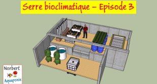 Projet serre bioclimatique Episode 3